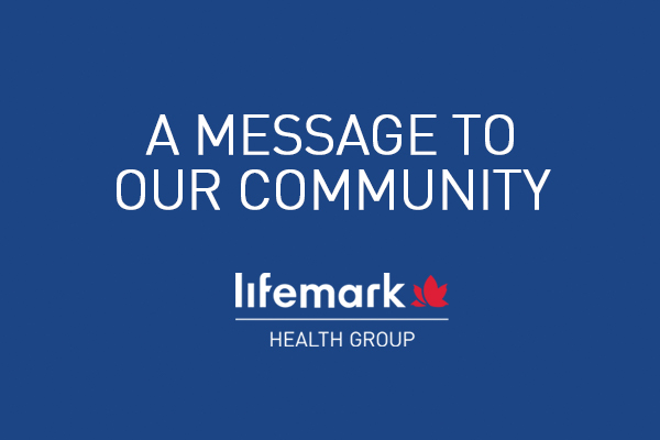 Lifemark: a message to our community