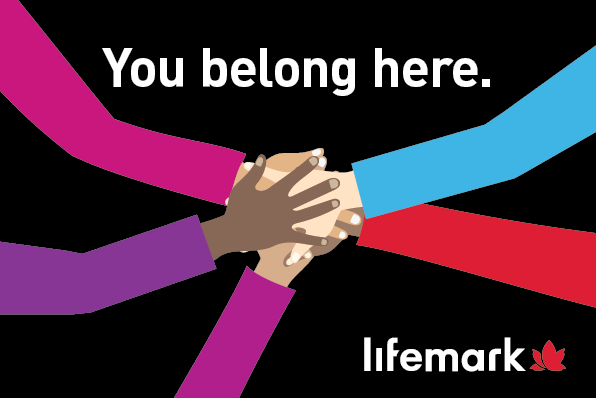 "Image of stacked hands along with ""You belong here,"" which is a Lifemark value."